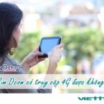 Dùng sim Dcom Viettel có truy cập được internet với tốc độ 4G không?