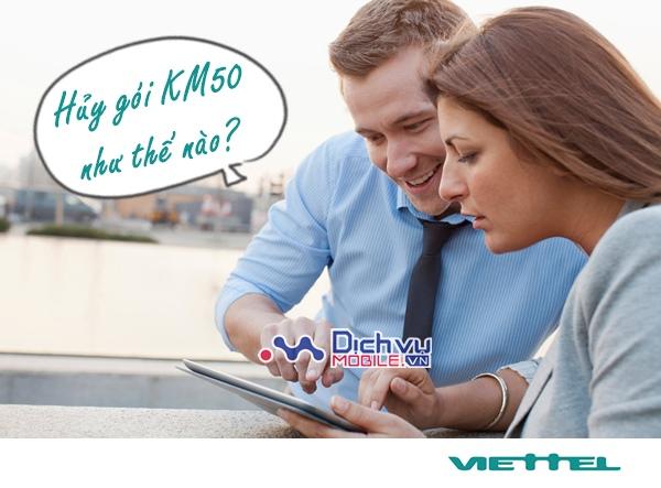 Hướng dẫn hủy gói cước KM50 Viettel cho Dcom