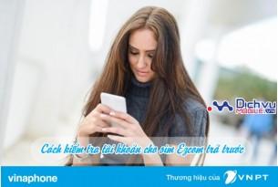 Hướng dẫn tra cứu tài khoản cho sim Ezcom trả trước mạng Vinaphone