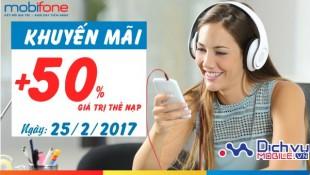 Mobifone khuyến mãi tặng 50% giá trị thẻ nạp cho quý khách hàng ngày 25/2/2017