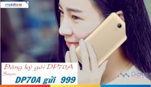 Nhận ngay 3 ưu đãi khủng chỉ với 70,000đ với gói DP70A mạng Mobifone