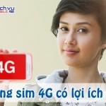 Những lợi ích khi người dùng chuyển sang sử dụng sim 4G?
