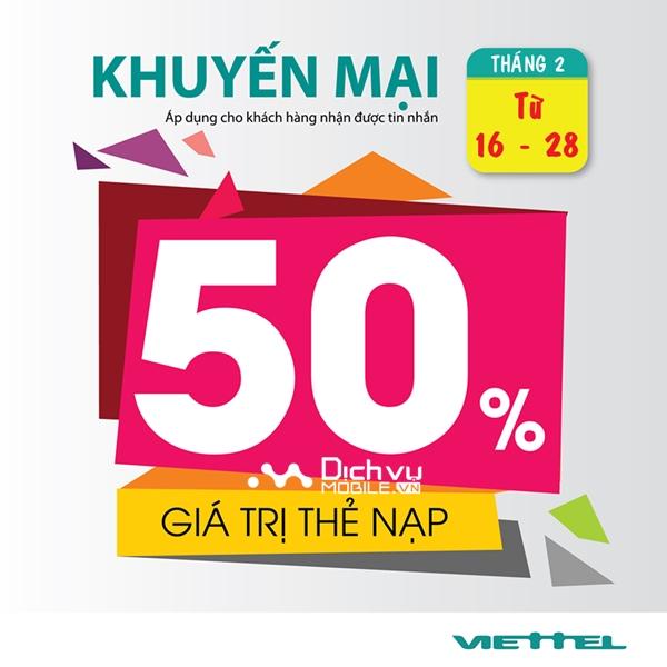 Viettel khuyến mãi 50% giá trị thẻ nạp từ 16 - 28/2