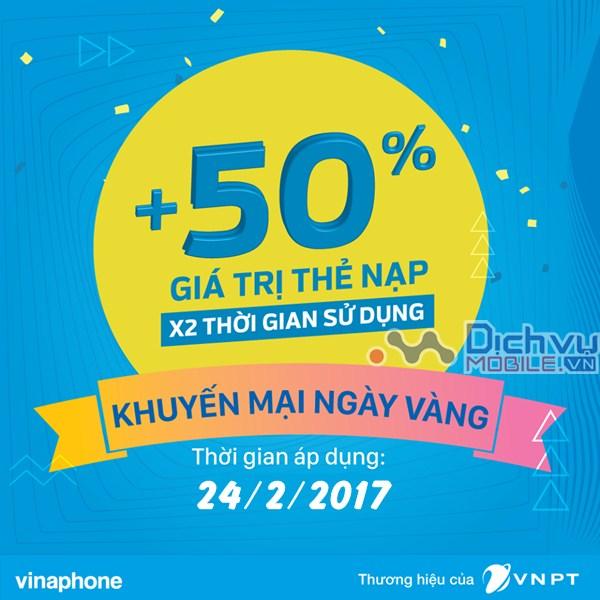 Vinaphone khuyến mãi 50% giá trị thẻ nạp ngày vàng 24/2/2017