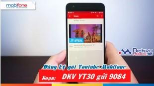 Xem Youtube cả tháng chỉ với 50,000đ khi đăng ký gói YT30 Mobifone