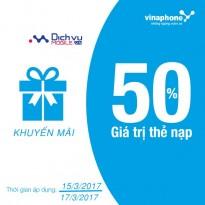 Khuyến mãi nạp thẻ Vinaphone ngày 15/3 và 17/3/2017 tặng 50% giá trị thẻ nạp