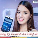 Hướng dẫn cách đăng ký sim Mobifone chính chủ trong năm 2017