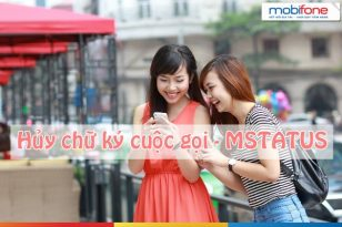 Cách hủy dịch vụ chữ ký cuộc gọi mstatus Mobifone