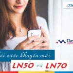 Thông tin 2 gói khuyến mãi LN50 và LN70 Mobifone tri ân khách hàng