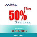 Viettel khuyến mãi 50% giá trị thẻ nạp ngày vàng 31/3/2017