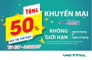 Viettel khuyến mãi tặng 50% giá trị thẻ nạp từ ngày 4/3 đến hết ngày 31/3/2017