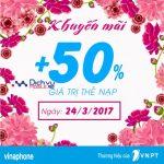 Khuyến mãi Vinaphone tặng 50% giá trị thẻ nạp ngày vàng 24/3/2017