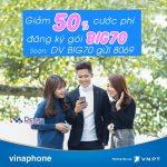 Vinaphone khuyến mãi 50% cước đăng ký gói BIG70 từ ngày 24 – 31/3/2017