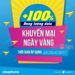 Vinaphone khuyến mãi tặng 100% data các gói BIG DATA ngày vàng 24-25/4/2017