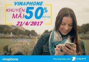 Vinaphone khuyến mãi tặng 50% giá trị thẻ nạp cục bộ ngày 21/4/2017
