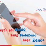 Cách chuyển đổi gói MobiQ sang MobiZone hoặc Zone+ nhanh