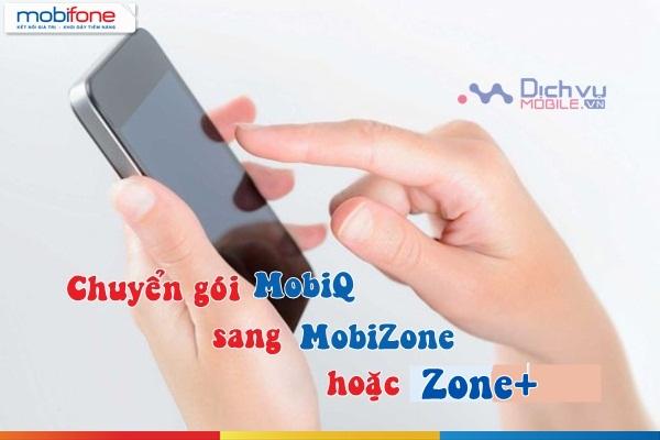 chuyen goi mobiq sang mobizone hoac zone+ mobifone