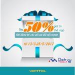 Khuyến mãi 50% thẻ nạp Viettel từ ngày 13/3/2017 đến ngày 25/5/2017.