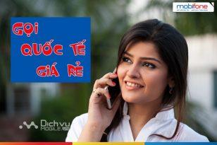 Cách gọi và cước gọi quốc tế của sim Mobifone
