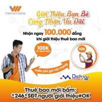Nhận ngay 100.000đ khi giới thiệu thuê bao mới mạng Vietnamobile
