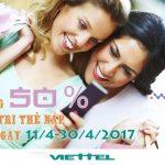 Khuyến mãi tặng 50% thẻ nạp Viettel từ ngày 11/4 đến 30/4/2017