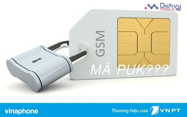 Thông tin về mã PUK sim Vinaphone, cách mở khóa mã PUK nhanh nhất