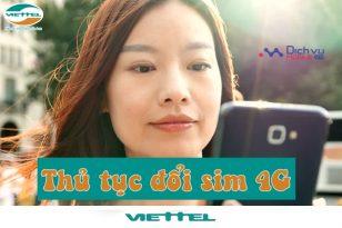 Các thủ tục chuyển đổi sim 4G Viettel
