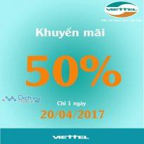 Viettel khuyến mãi 50% giá trị thẻ nạp ngày 20/4/2017