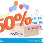 Khuyến mãi nạp thẻ Vinaphone ngày vàng 12/4/2017 tặng 50% thẻ nạp