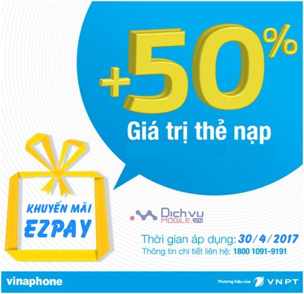 Vinaphone khuyến mãi tặng 50% thẻ nạp EZpay ngày 30/4/2017