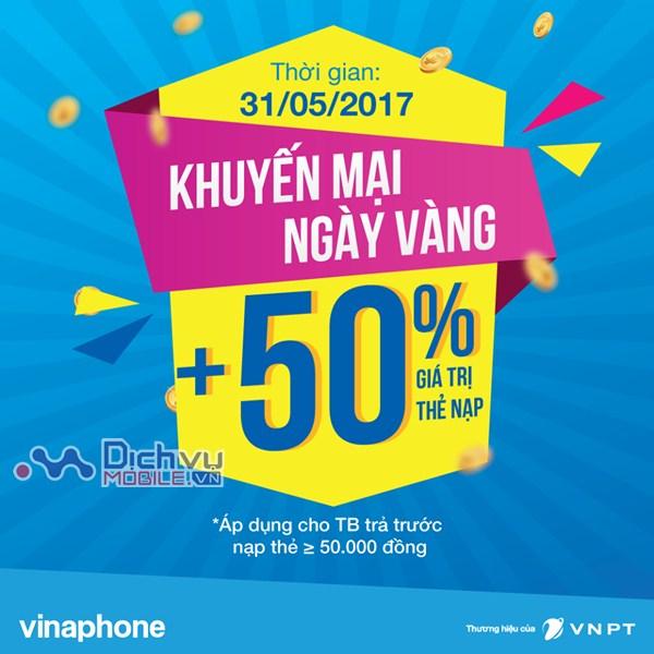 Vinaphone khuyến mãi 50% giá trị thẻ nạp ngày vàng 31/5/2017