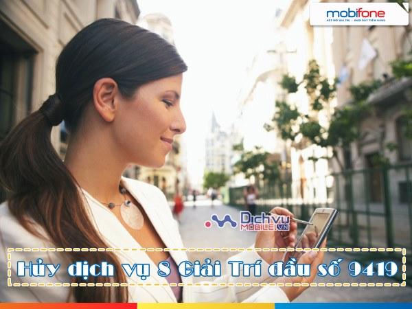 Hủy dịch vụ 8 Giải trí Mobifone đầu số 9419