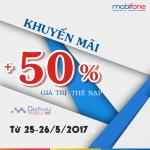 Mobifone khuyến mãi tặng 50% thẻ nạp ngày 25 – 26/5/2017