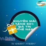 Viettel khuyến mãi 50% giá trị thẻ nạp từ ngày 12/5 – 17/5/2017