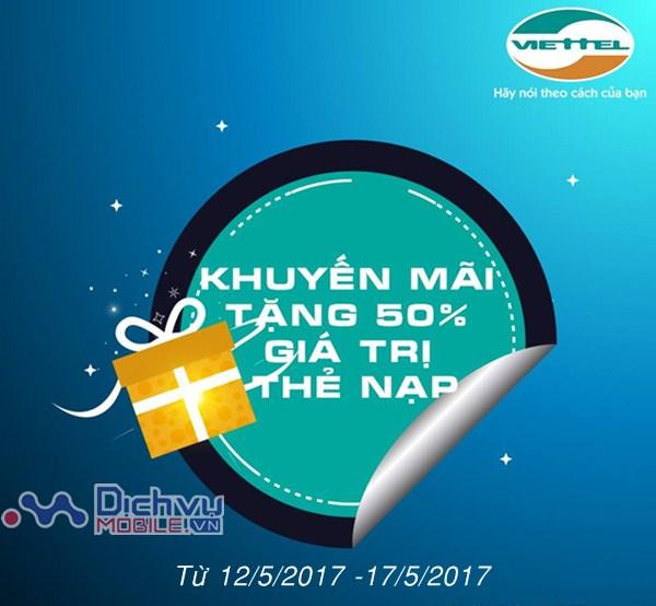 Viettel khuyến mãi 50% giá trị thẻ nạp từ ngày 12/5-17/5/2017