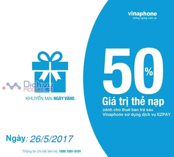 Vinaphone khuyến mãi 50% thẻ nạp vào TK Ezpay ngày 26/5/2017