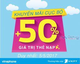 Vinaphone khuyến mãi 50% giá trị thẻ nạp cục bộ ngày 5/5/2017