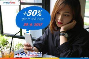 Mobifone khuyến mãi tặng 50% giá trị thẻ nạp duy nhất 30/6/2017