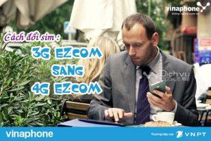 Cách đổi sim 3G Ezcom sang sim 4G Ezcom Vinaphone