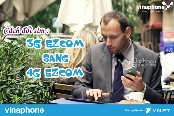 doi sim 3g ezcom vinaphone sang sim 4g ezcom