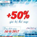 Mobifone khuyến mãi tặng 50% giá trị thẻ nạp ngày 16/6/2017