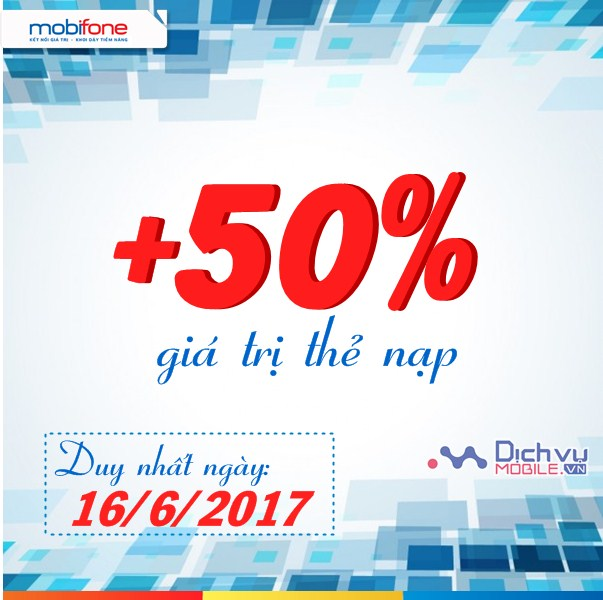 Mobifone khuyến mãi 50% giá trị thẻ nạp ngày 16/6/2017