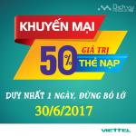 Viettel khuyến mãi 50% giá trị thẻ nạp ngày vàng 30/6/2017