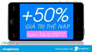 Vinaphone KM 50% thẻ nạp có điều kiện ngày 16/6/2017