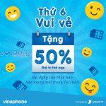 Vinaphone khuyến mãi tặng 50% giá trị thẻ nạp thứ 6 hằng tuần