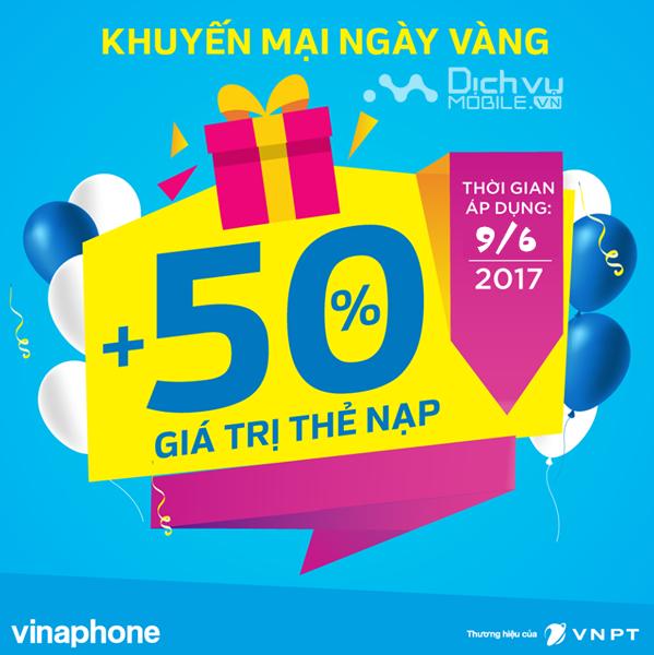 Khuyến mãi nạp thẻ Vinaphone ngày vàng 9/6/2017