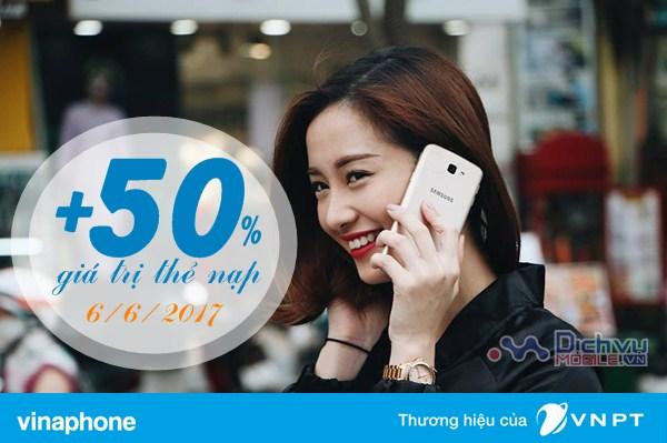 Vinaphone khuyến mãi 50% giá trị thẻ nạp ngày 6/6/2017
