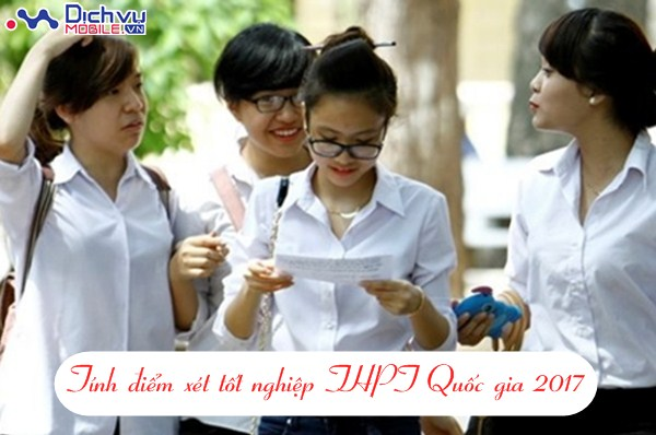 Cách tính nhanh điểm xét tốt nghiệp THPT Quốc gia 2017