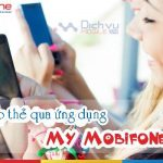 Hướng dẫn nạp thẻ Mobifone qua ứng dụng My Mobifone từ nhà mạng