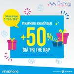 Vinaphone khuyến mãi tặng 50% thẻ nạp cục bộ ngày 21/7/2017